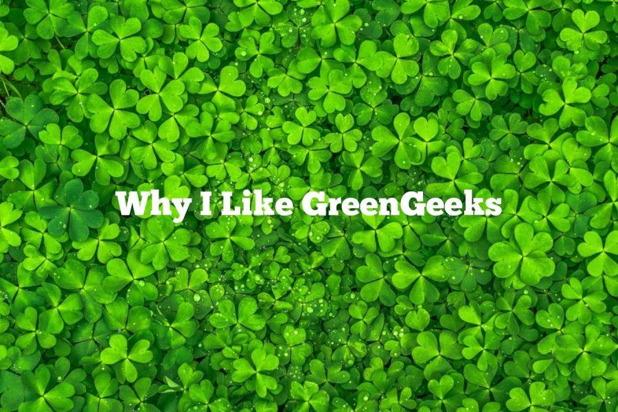Why I Like GreenGeeks